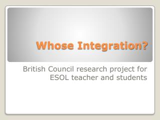 Whose Integration?