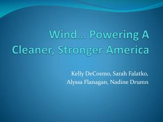 Wind… Powering A Cleaner, Stronger America