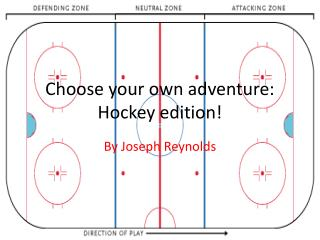 Choose your own adventure: Hockey edition!