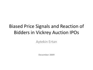Biased Price Signals and Reaction of Bidders in  Vickrey  Auction IPOs