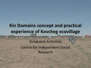 Kin Domains concept and practical experience of  Kovcheg ecovillage