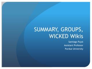 SUMMARY, GROUPS, WICKED Wikis