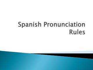 Spanish Pronunciation Rules