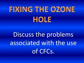 FIXING THE OZONE HOLE