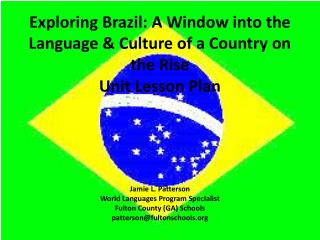 Exploring Brazil: A Window into the Language & Culture of a Country on the Rise Unit Lesson Plan