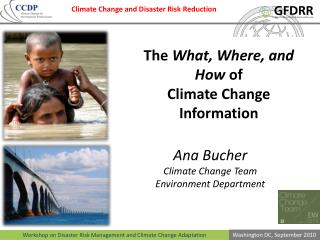 The  What, Where, and How  of  Climate Change Information