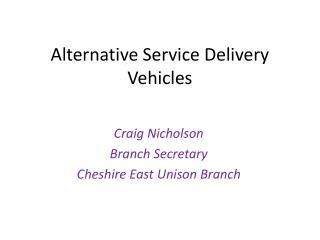 Alternative Service Delivery Vehicles