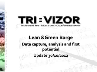 Lean  &Green  Barge Data  capture , analysis  and  first  potential Update 30/10/2012