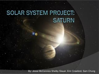 Solar System Project:  Saturn