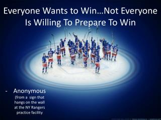 Everyone Wants to Win…Not Everyone Is Willing To Prepare To Win