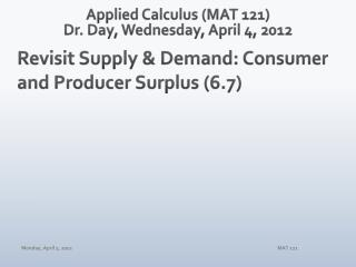 Applied Calculus (MAT 121) Dr. Day, Wednesday, April 4, 2012