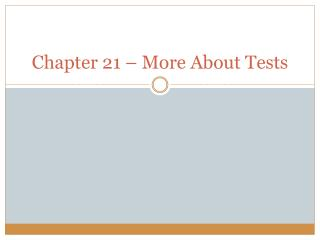 Chapter 21 – More About Tests