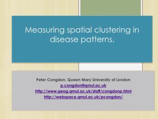 Measuring spatial clustering in disease patterns.