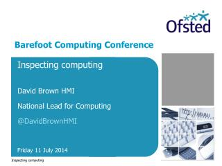 Inspecting computing David Brown HMI National Lead for Computing       @ DavidBrownHMI