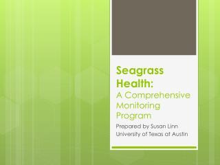 Seagrass Health: A Comprehensive  Monitoring Program