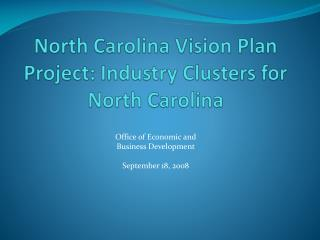 North Carolina Vision Plan Project: Industry Clusters for North Carolina
