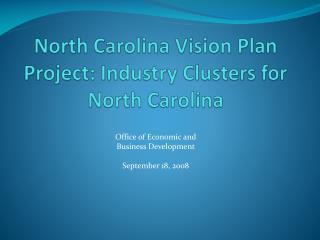 North Carolina Vision Plan Project: Industry Clusters for North Carolina