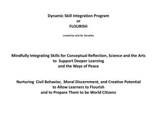 Dynamic Skill Integration Program or FLOURISH created by Julie M.  Geredien