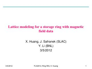 Lattice  modeling  for a storage ring with magnetic field data
