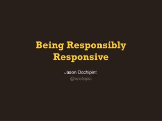 Being Responsibly Responsive