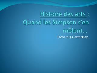Histoire des arts :  Quand les Simpsons'en mêlent …