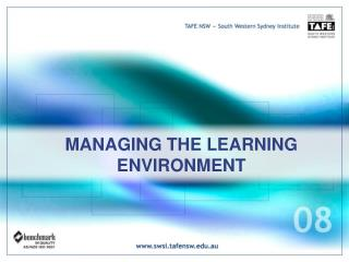 MANAGING THE LEARNING ENVIRONMENT
