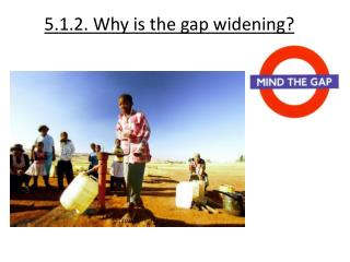 5.1.2. Why is the gap widening?