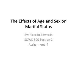 The Effects of Age and Sex on Marital Status