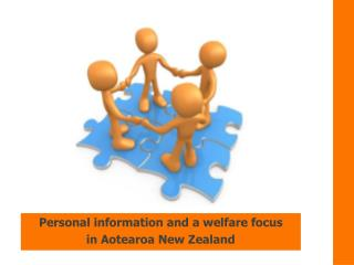 Personal information and a welfare focus in  Aotearoa  New Zealand