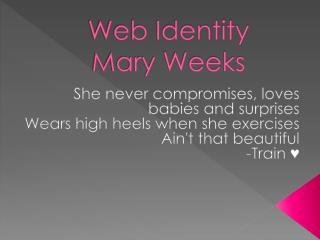 Web Identity  Mary Weeks