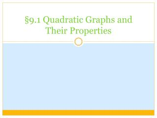 §9.1 Quadratic Graphs and Their Properties