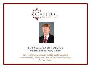 Scott D. Sorrell CLU,  ChFC , CASL, CLTC Investment Advisor Representative