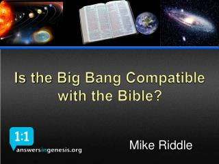 Is the Big Bang Compatible with the Bible?
