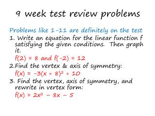 9 week test review problems