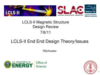 LCLS-II End  End  Design Theory/Issues RSchlueter