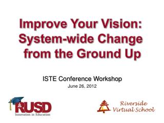 ISTE Conference Workshop June 26, 2012