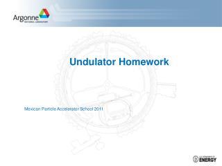 Undulator Homework