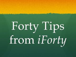 Forty Tips from  iForty