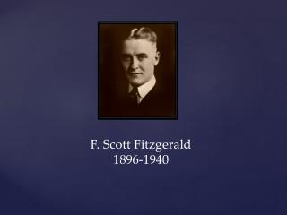 F. Scott Fitzgerald 1896-1940