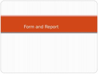 Form and  Report