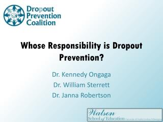 Whose Responsibility is Dropout Prevention?