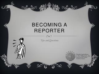 Becoming a Reporter