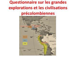 Questionnaire sur les grandes explorations et les civilisations précolombiennes