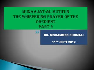 MUNAAJAT-AL MUTII'IIN  The whispering prayer of the Obedient  PART 2
