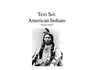 Text Set: American Indians Hayley Engels
