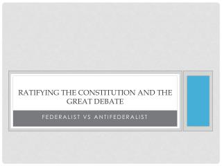 Ratifying the Constitution and the Great Debate