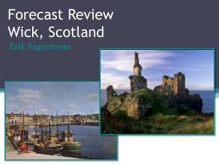 Forecast Review  Wick, Scotland