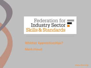 Whither Apprenticeships?  Mark Froud