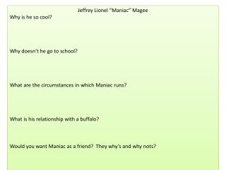 "Jeffrey Lionel ""Maniac"" Magee Why is he so cool? Why doesn't he go to school?"