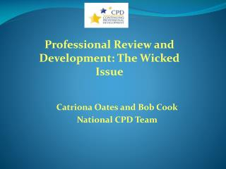 Catriona Oates and Bob Cook National CPD Team
